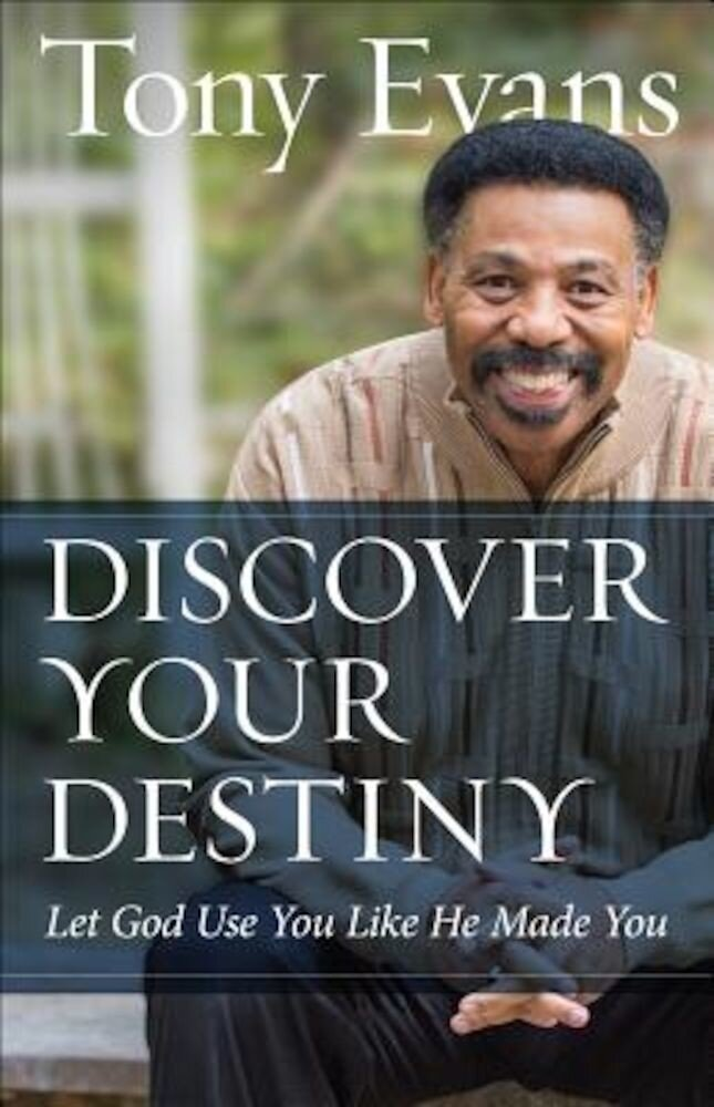 Discover Your Destiny: Let God Use You Like He Made You, Paperback