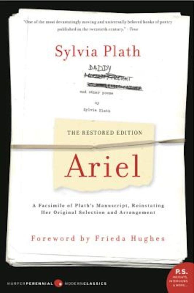 Ariel: The Restored Edition, a Facsimile of Plath's Manuscript, Reinstating Her Original Selection and Arrangement, Paperback