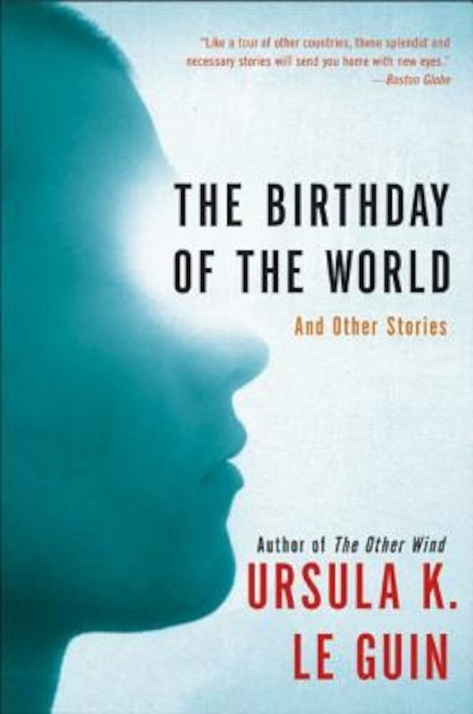 The Birthday of the World: And Other Stories, Paperback