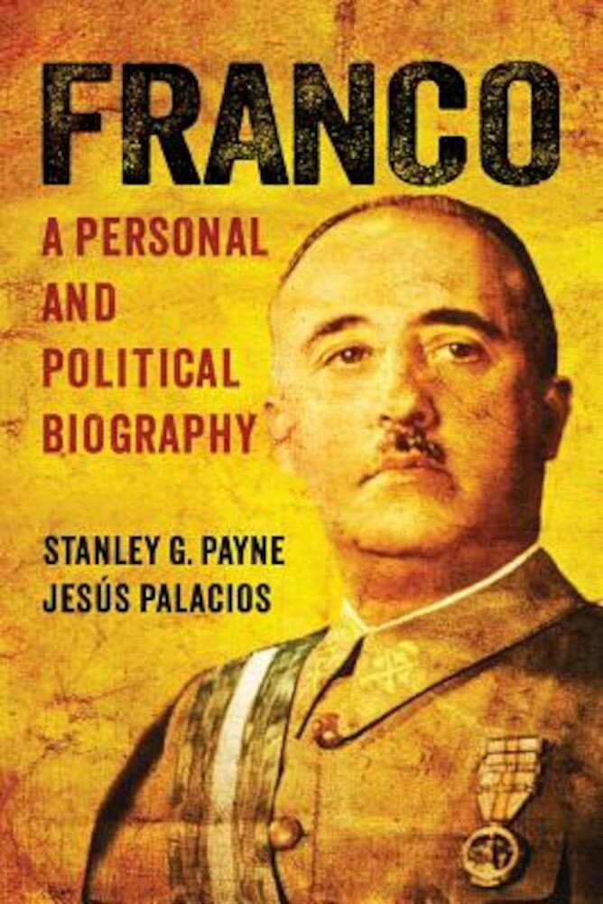 Franco: A Personal and Political Biography, Hardcover