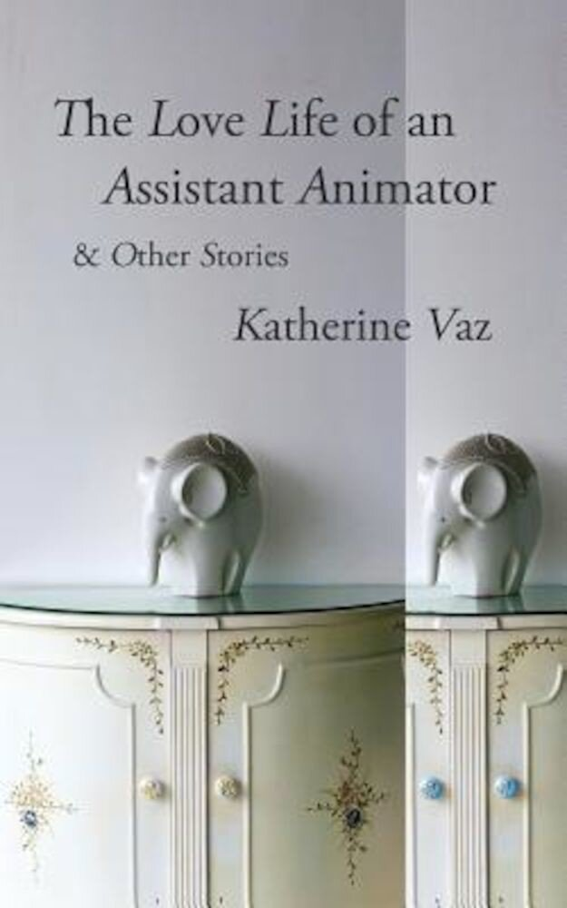 The Love Life of an Assistant Animator & Other Stories, Paperback