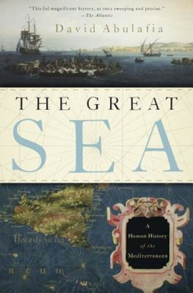 The Great Sea: A Human History of the Mediterranean, Paperback