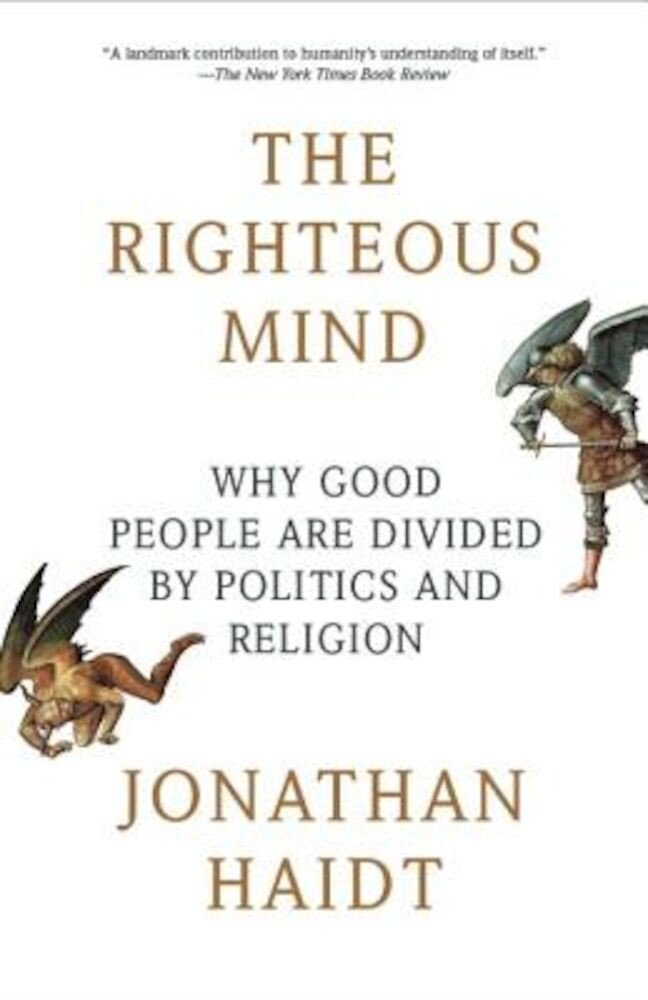 The Righteous Mind: Why Good People Are Divided by Politics and Religion, Paperback