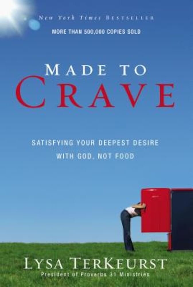 Made to Crave: Satisfying Your Deepest Desire with God, Not Food, Paperback