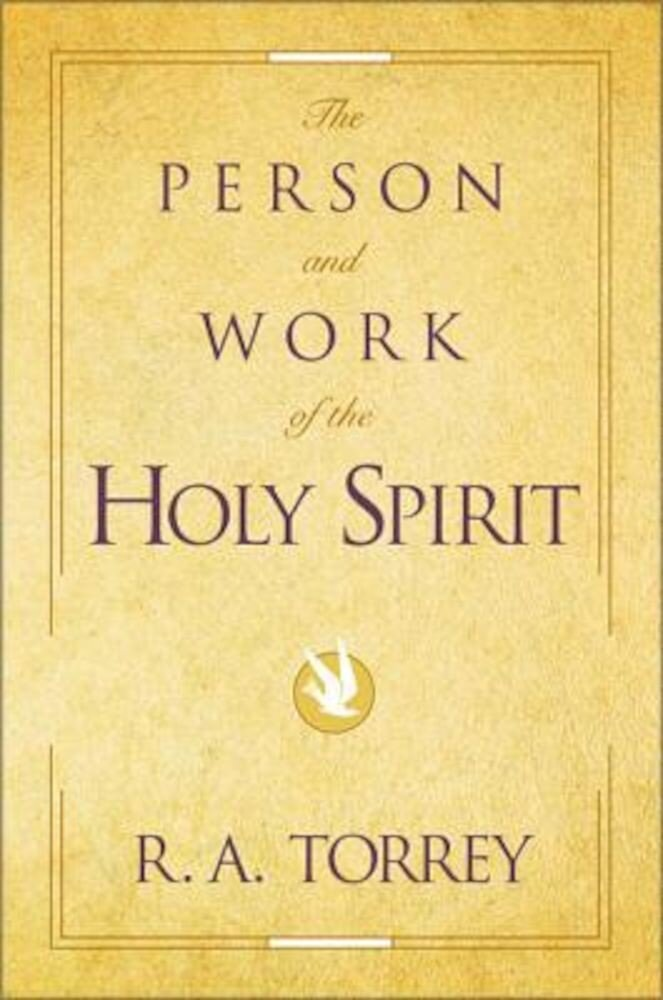 The Person and Work of the Holy Spirit, Paperback