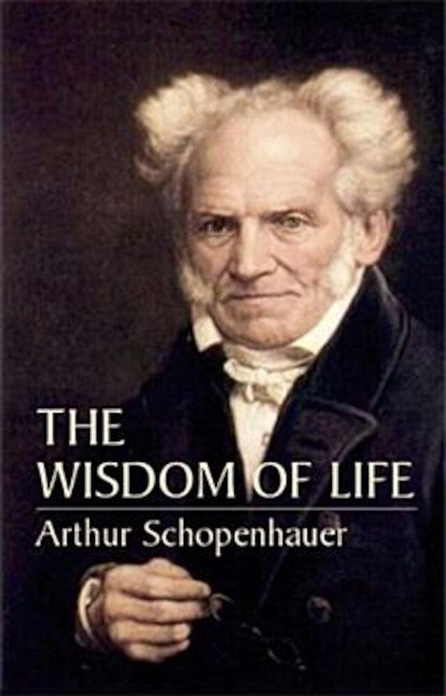 The Wisdom of Life, Paperback