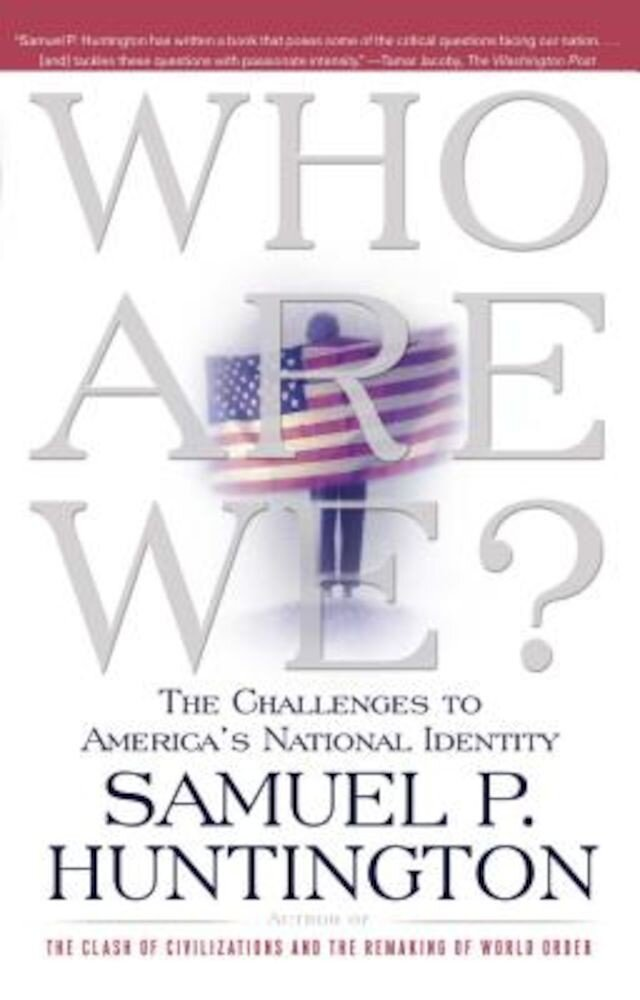 Who Are We: The Challenges to America's National Identity, Paperback