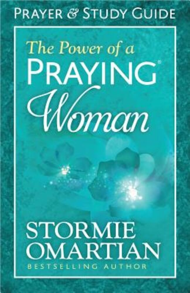 The Power of a Praying Woman: Prayer and Study Guide, Paperback