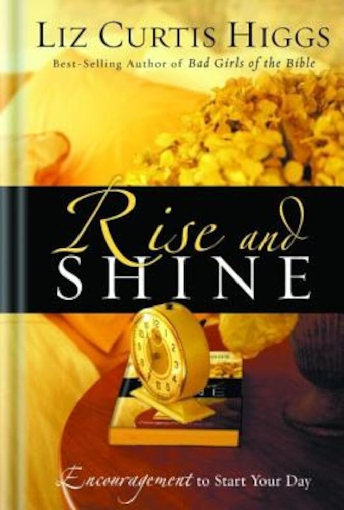 Rise and Shine: Encouragement to Start Your Day, Hardcover