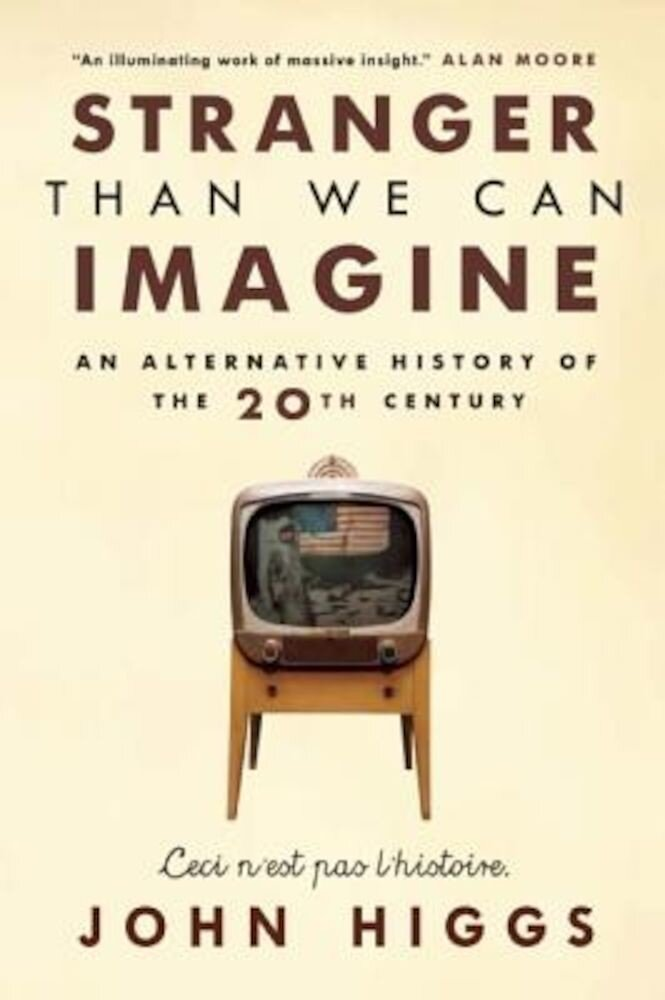 Stranger Than We Can Imagine: Making Sense of the Twentieth Century, Paperback
