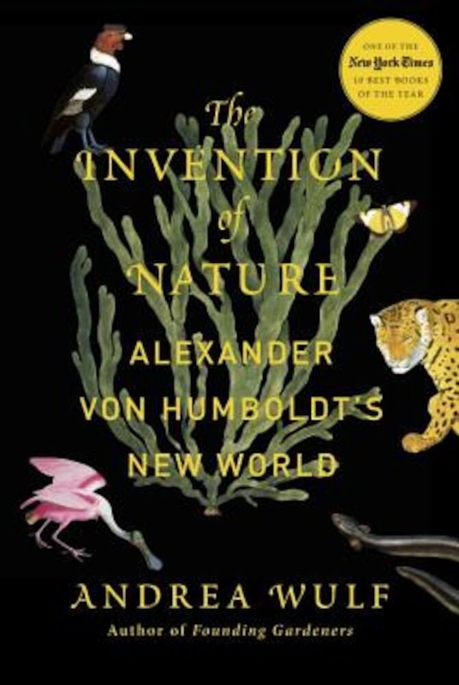 The Invention of Nature: Alexander Von Humboldt's New World, Hardcover