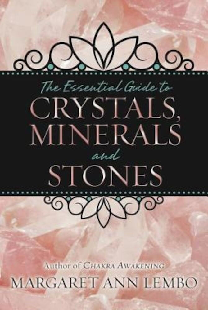 The Essential Guide to Crystals, Minerals and Stones, Paperback
