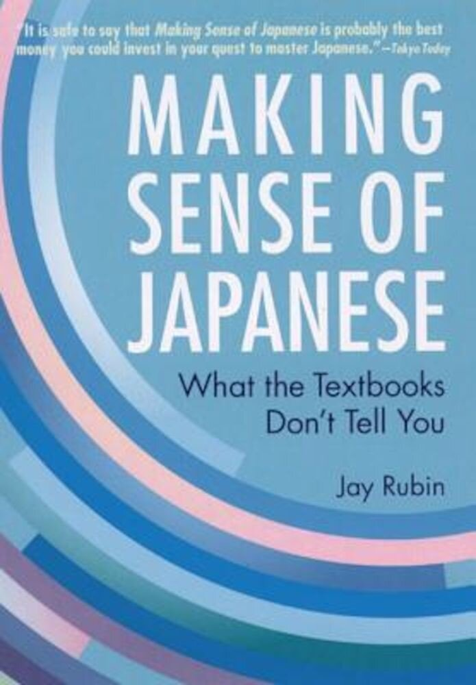 Making Sense of Japanese: What the Textbooks Don't Tell You, Paperback