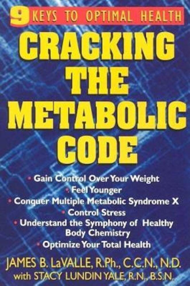 Cracking the Metabolic Code: 9 Keys to Optimal Health, Paperback