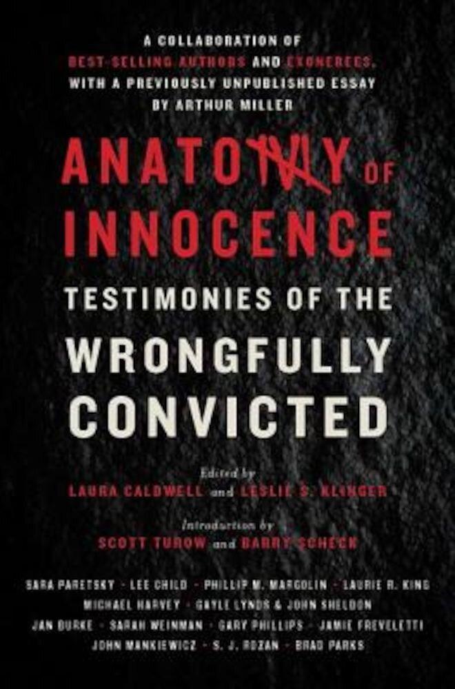 Anatomy of Innocence: Testimonies of the Wrongfully Convicted, Hardcover