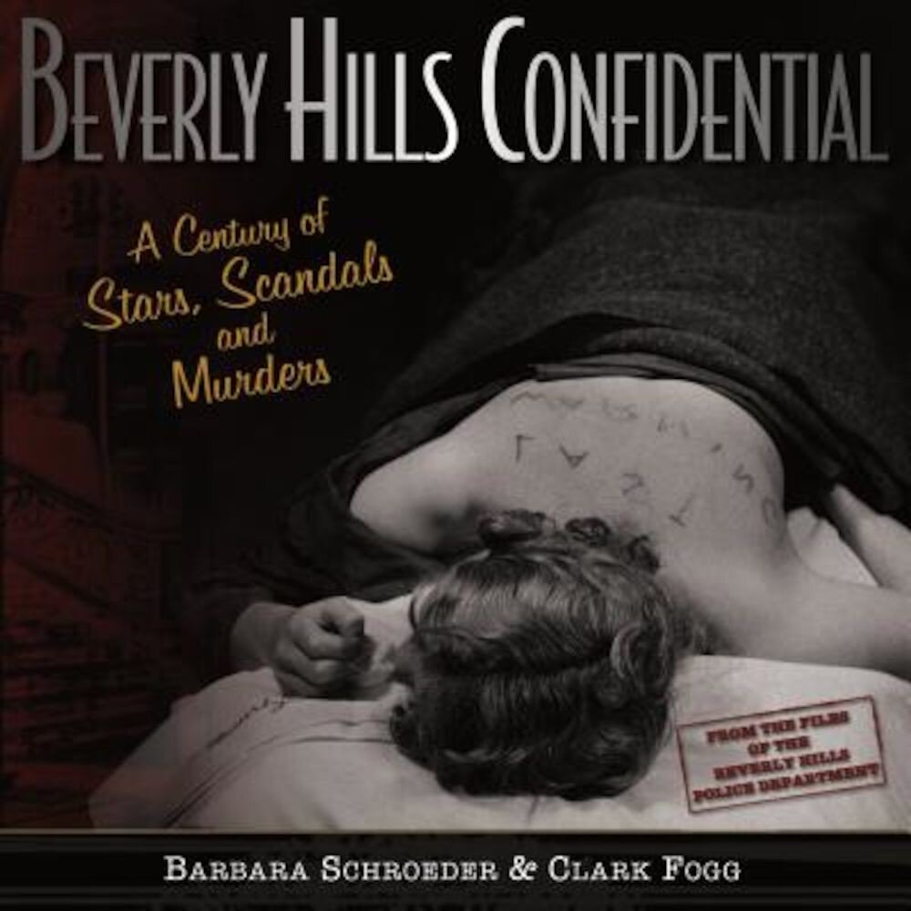 Beverly Hills Confidential: A Century of Stars, Scandals and Murders, Hardcover