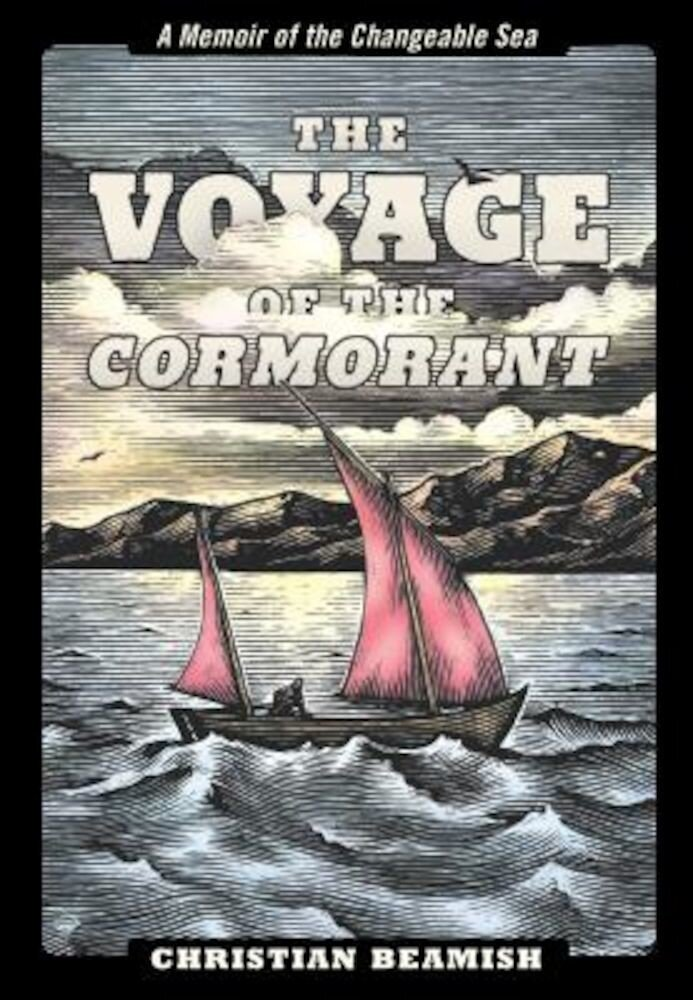 The Voyage of the Cormorant: A Memoir of the Changeable Sea, Paperback