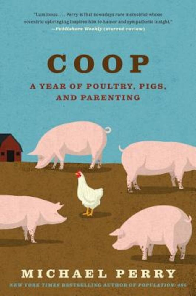 COOP: A Family, a Farm, and the Pursuit of One Good Egg, Paperback