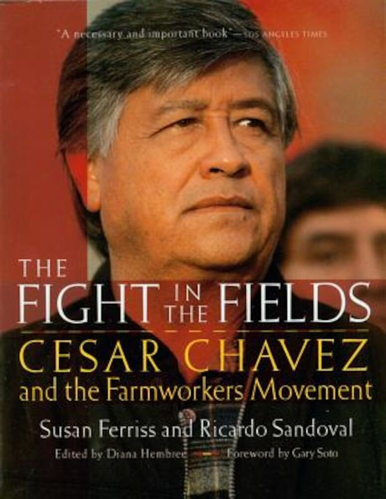 The Fight in the Fields: Cesar Chavez and the Farmworkers Movement, Paperback