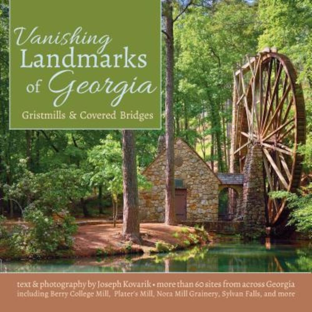 Vanishing Landmarks of Georgia: Gristmills & Covered Bridges, Paperback