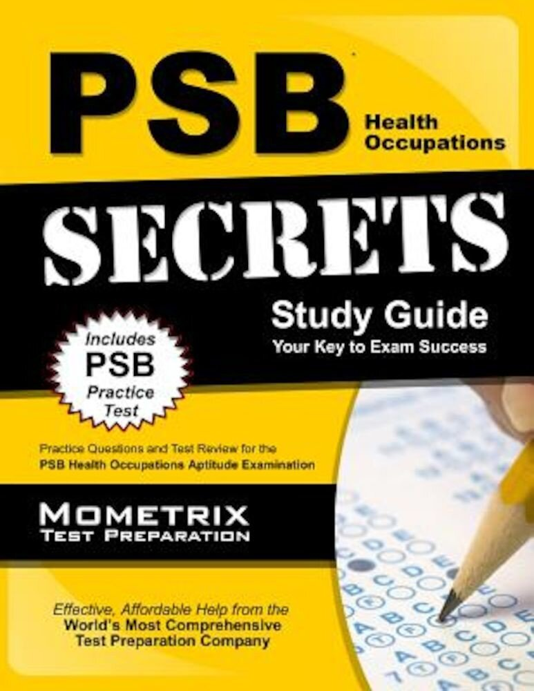 PSB Health Occupations Secrets Study Guide: Practice Questions and Test Review for the PSB Health Occupations Exam, Paperback