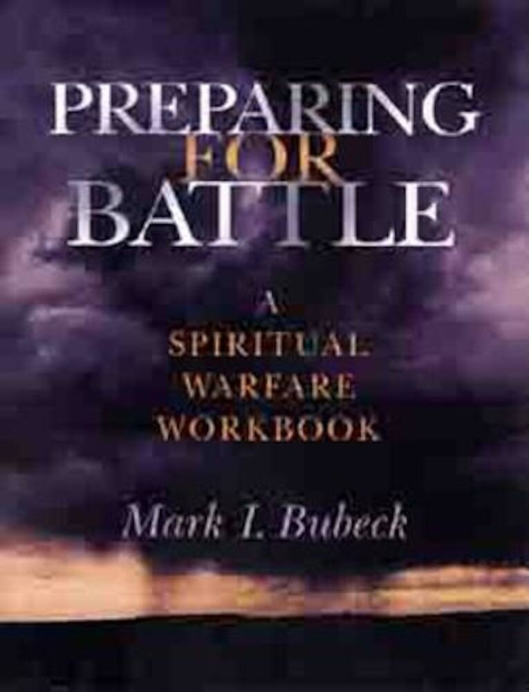 Preparing for Battle: A Spiritual Warfare Workbook, Paperback