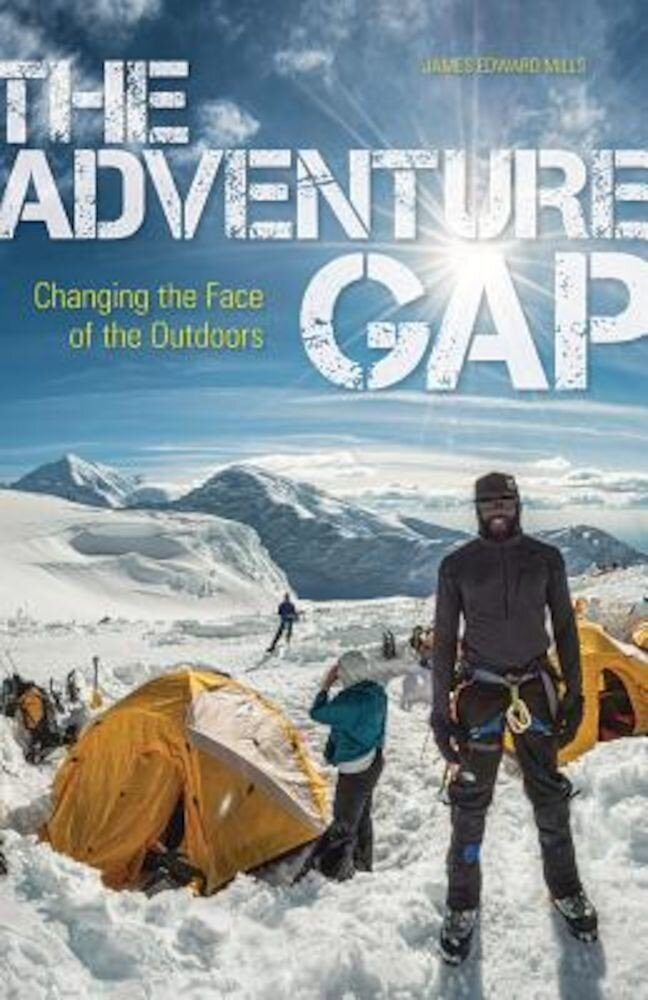 The Adventure Gap: Changing the Face of the Outdoors, Paperback