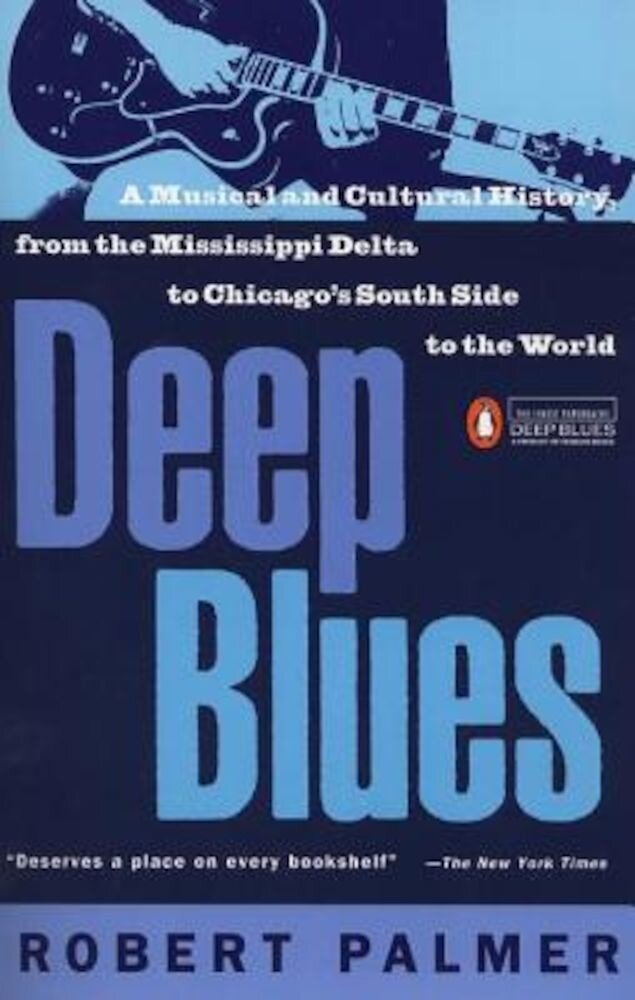 Deep Blues: A Musical and Cultural History of the Mississippi Delta, Paperback