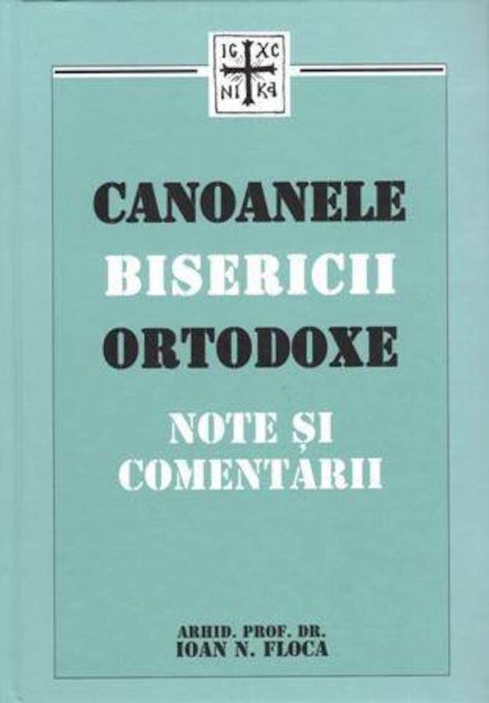 Coperta Carte Canoanele Bisericii Ortodoxe - Note si comentarii