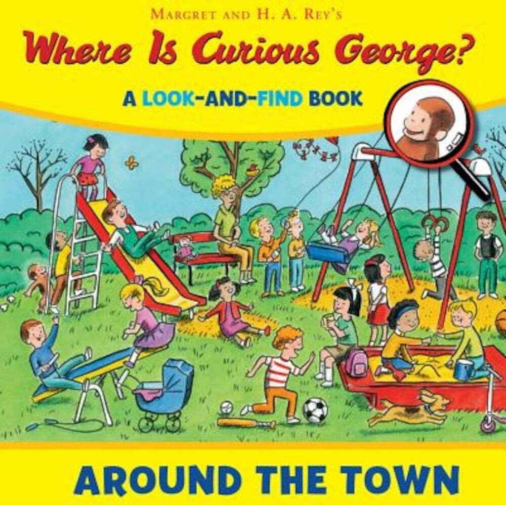 Where Is Curious George? Around the Town: A Look-And-Find Book, Hardcover