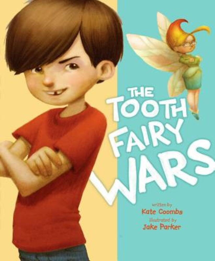 The Tooth Fairy Wars, Hardcover