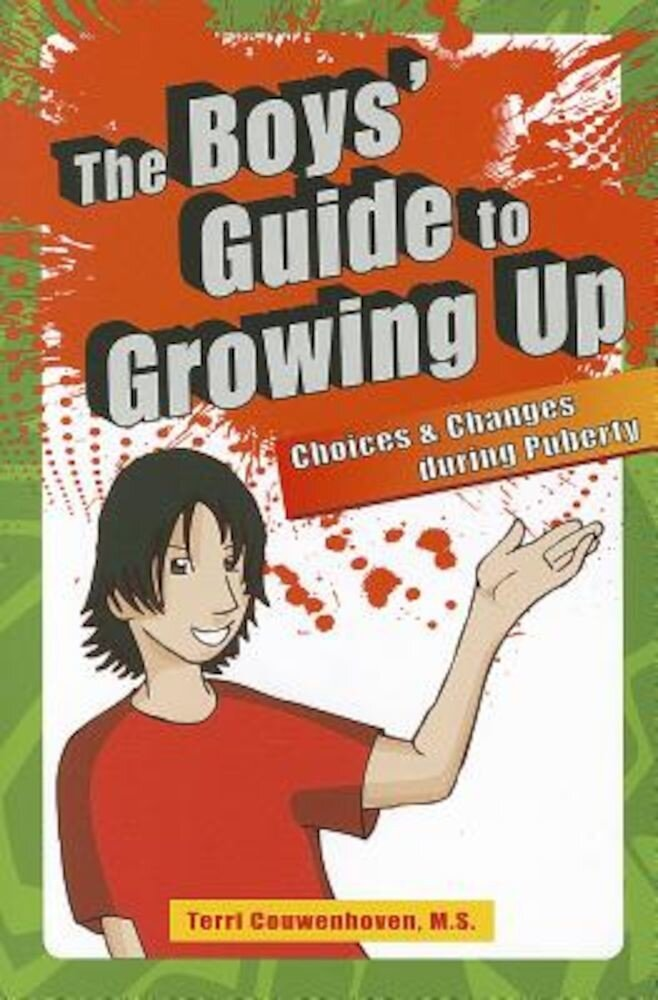 The Boys' Guide to Growing Up: Choices & Changes During Puberty, Paperback