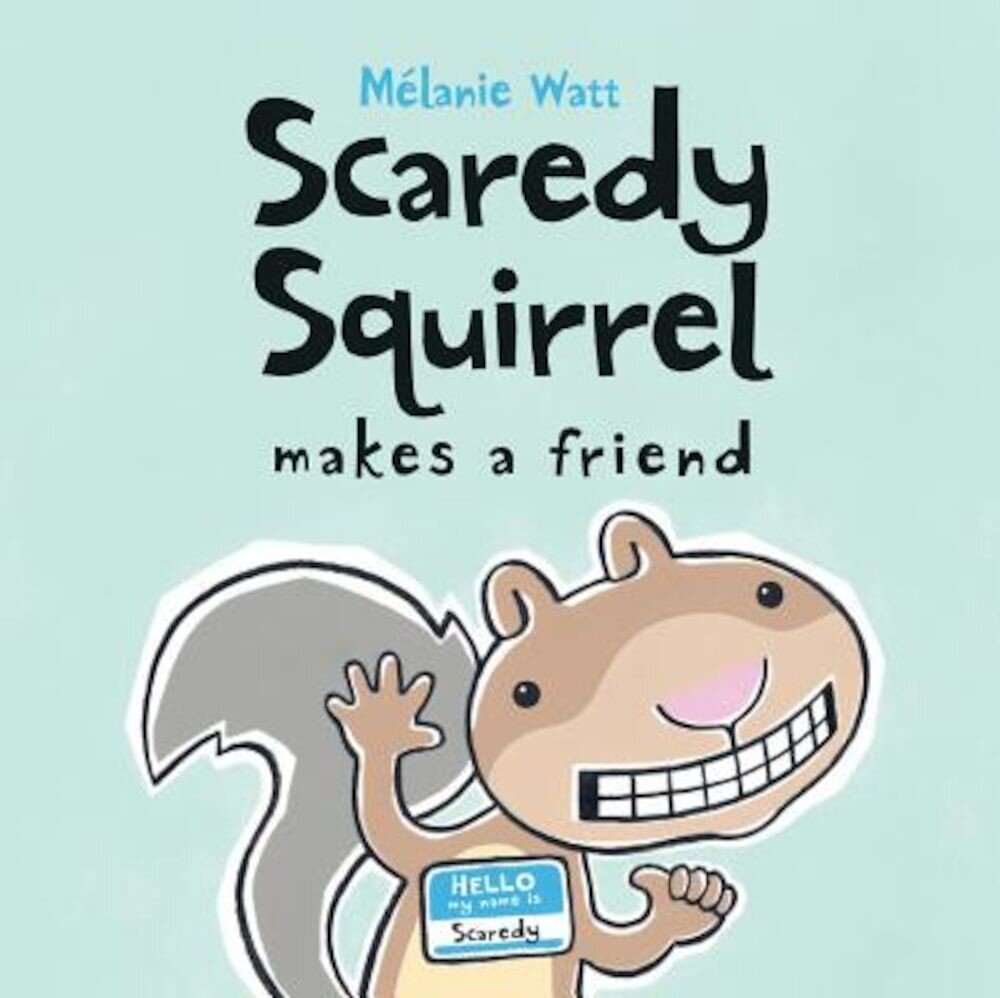 Scaredy Squirrel Makes a Friend, Hardcover