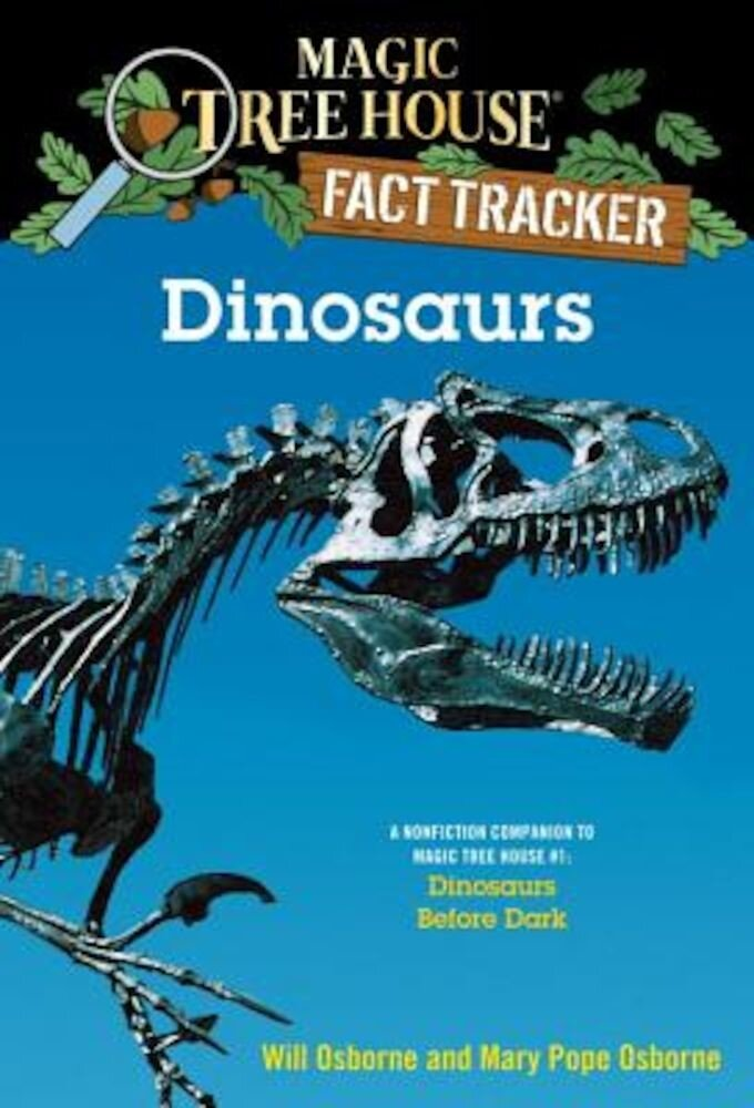 Dinosaurs: A Nonfiction Companion to Magic Tree House #1: Dinosaurs Before Dark, Paperback