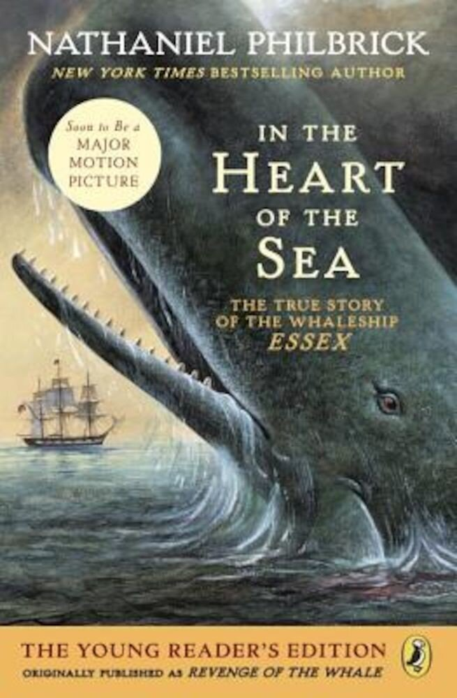 In the Heart of the Sea (Young Readers Edition): The True Story of the Whaleship Essex, Paperback