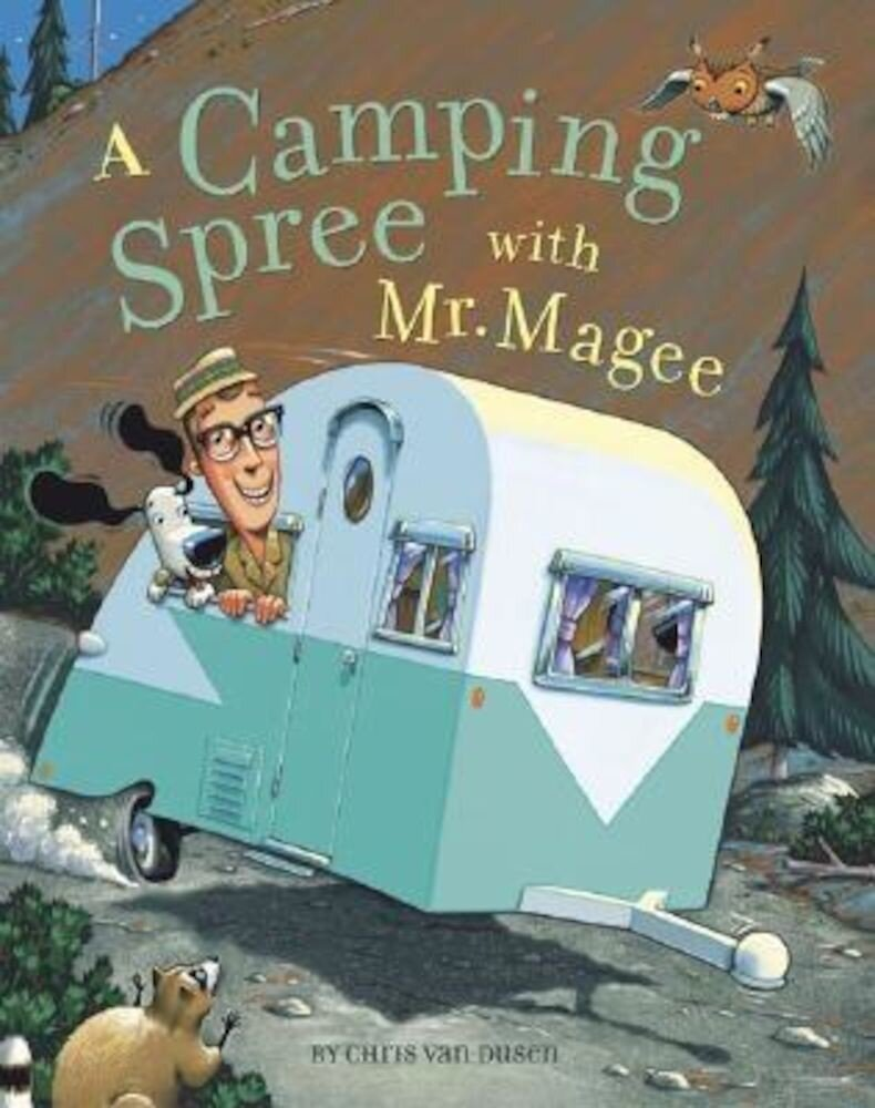 A Camping Spree with Mr. Magee, Hardcover