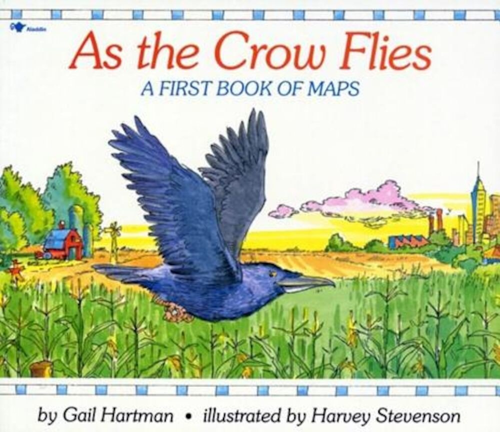 As the Crow Flies: A First Book of Maps, Paperback