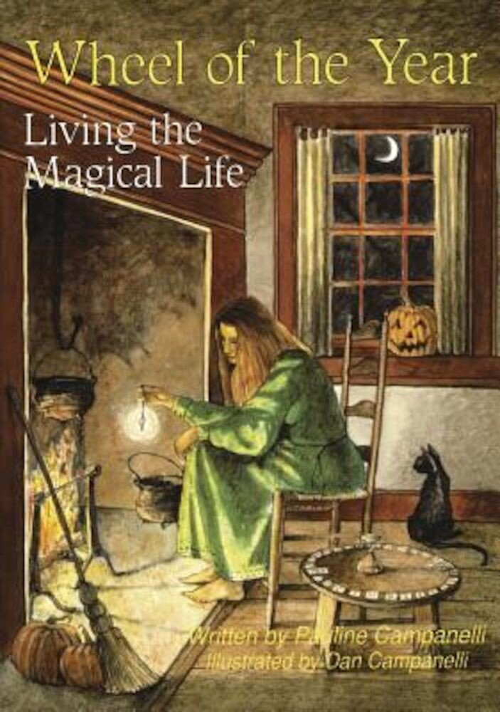 Wheel of the Year: Living the Magical Life, Paperback