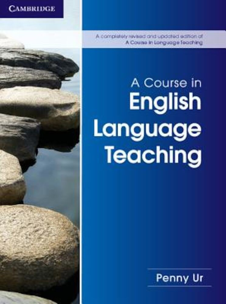 A Course in English Language Teaching, Paperback