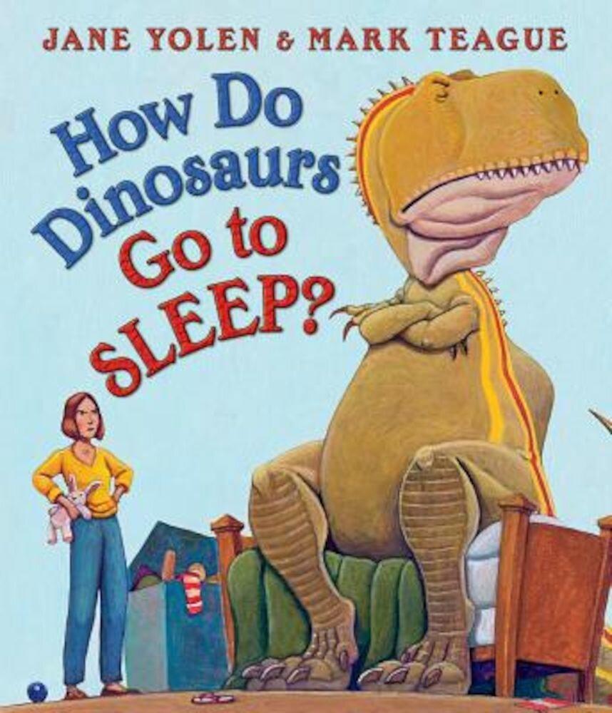 How Do Dinosaurs Go to Sleep?, Hardcover
