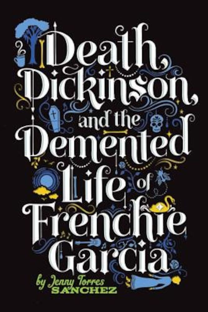 Death, Dickinson, and the Demented Life of Frenchie Garcia, Paperback