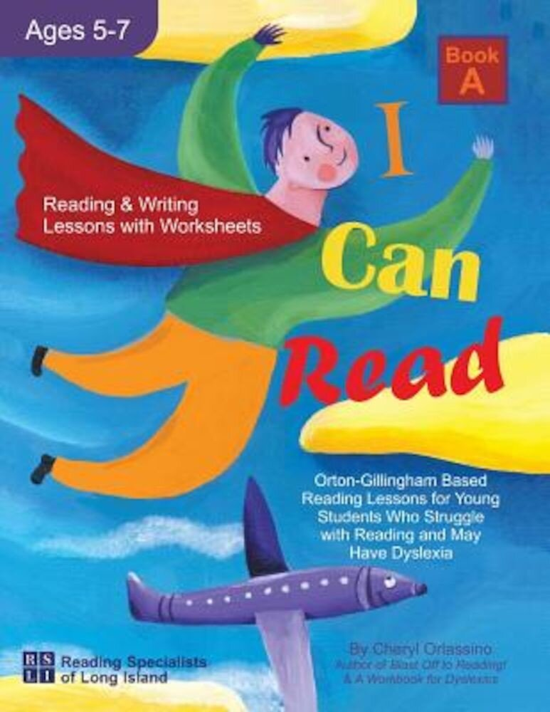 I Can Read - Book A, Orton-Gillingham Based Reading Lessons for Young Students Who Struggle with Reading and May Have Dyslexia, Paperback