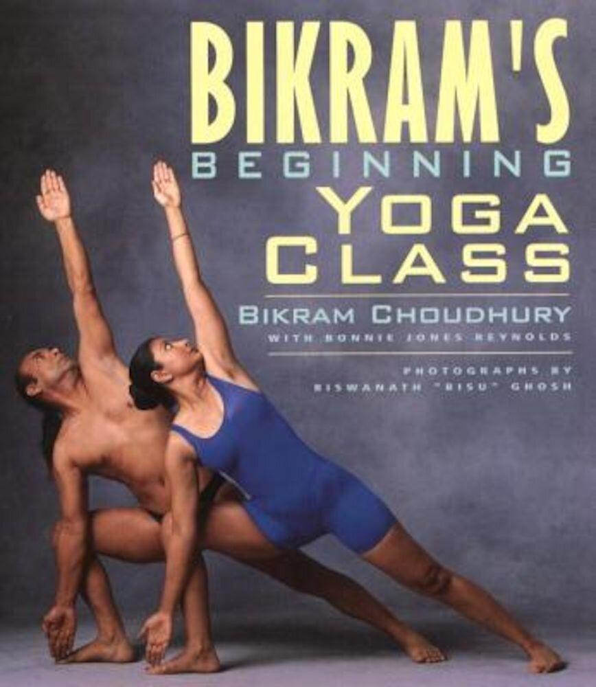 Bikram's Beginning Yoga Class, Paperback