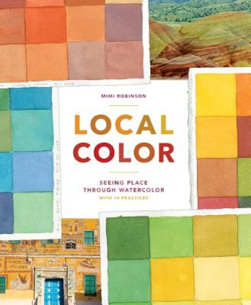 Local Color: Seeing Place Through Watercolor, Paperback