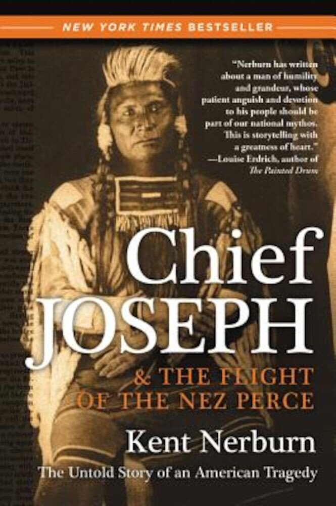 Chief Joseph & the Flight of the Nez Perce: The Untold Story of an American Tragedy, Paperback