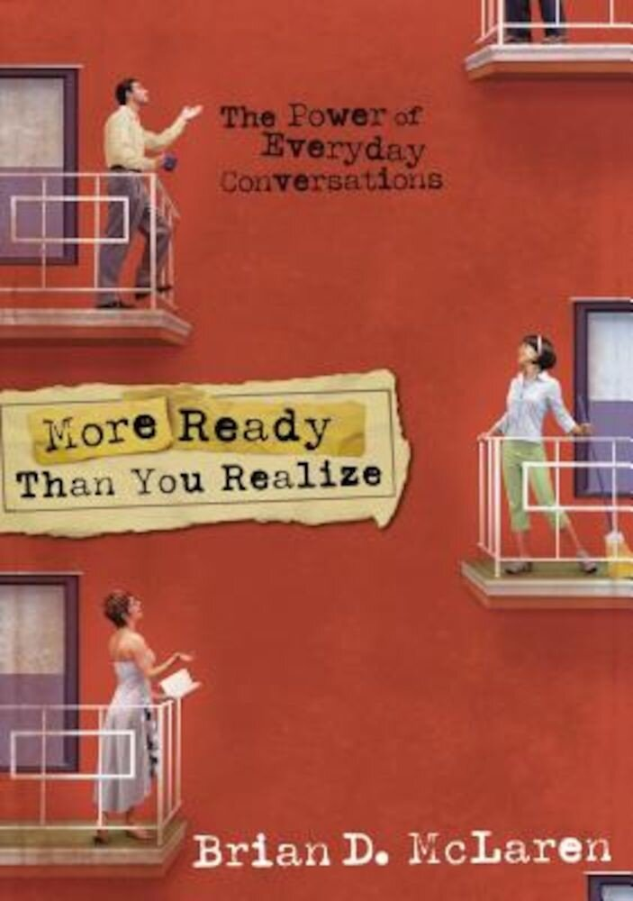 More Ready Than You Realize: The Power of Everyday Conversations, Paperback
