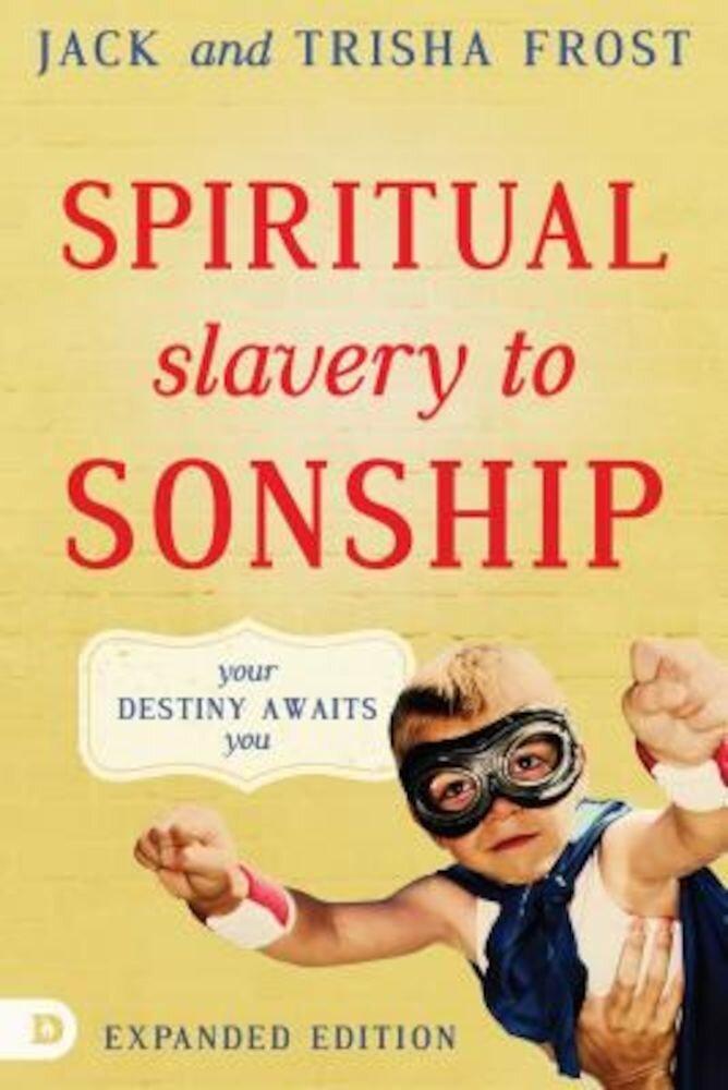 Spiritual Slavery to Spiritual Sonship: Your Destiny Awaits You, Paperback