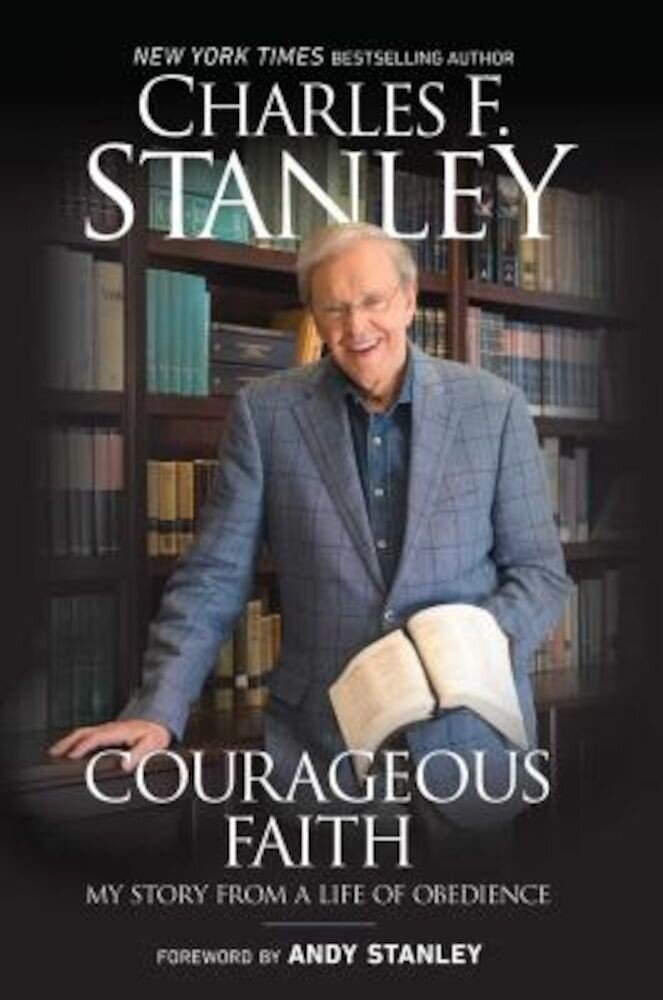 Courageous Faith: My Story from a Life of Obedience, Hardcover