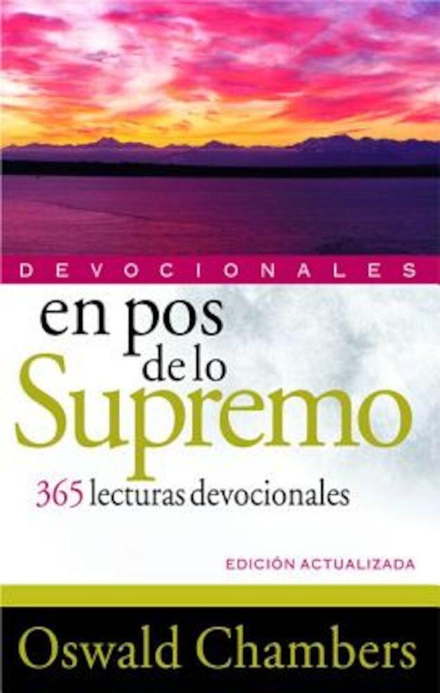 En Pos de Lo Supremo Devocionales: 365 Lecturas Devocionales, Paperback