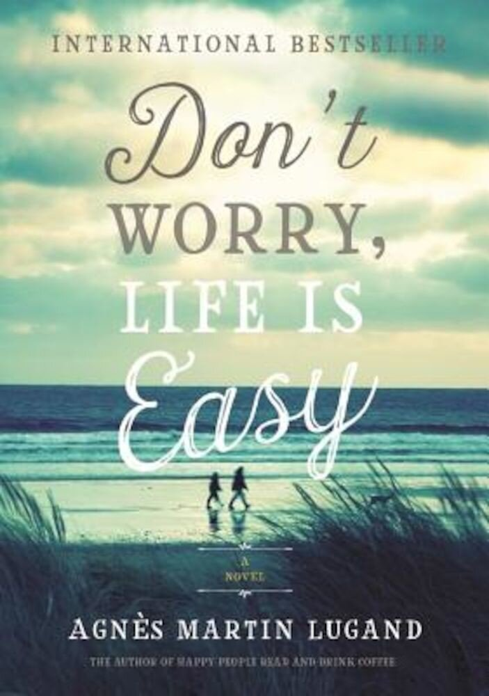 Don't Worry, Life Is Easy, Hardcover